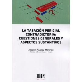 Tasación pericial contradictoria: cuestiones generales y aspectos sustantivos