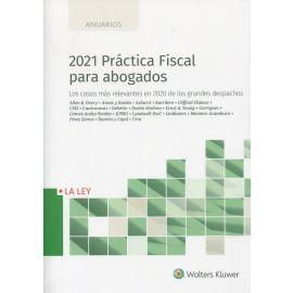 2021 Práctica fiscal para abogados. Los casos más relevantes en 2020 de los grandes despachos