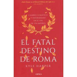 Fatal destino de Roma. Cambio climático y enfermedad en el fin de un imperio