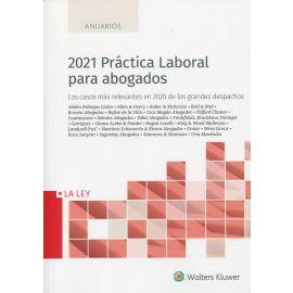 2021 Práctica Laboral para abogados. Los casos más relevantes del 2020 de los grandes despachos