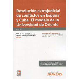 Resolución extrajudicial de conflictos en España y Cuba. El modelo de la Universidad de Oriente