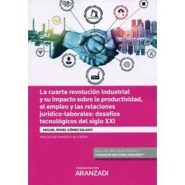 Cuarta revolución industrial y su impacto sobre la productividad, el empleo y las relaciones jurídico-laborales: desafíos tecnológicos del siglo XXI