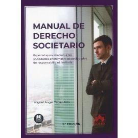 Manual de derecho societario. Especial aproximación a las sociedades anónimas y las sociedades de responsabilidad limitada