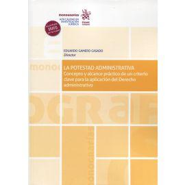 Potestad Administrativa. Concepto y alcance práctico de un criterio clave para la aplicación del Derecho administrativo