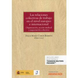 Las relaciones colectivas de trabajo en el nivel europeo e internacional. Organización, acción sindical y negociación colectiva