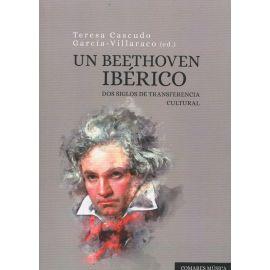 Un Beethoven ibérico. Dos siglos de transferencia cultural