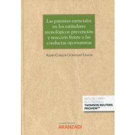 Las patentes esenciales en los estándares tecnológicos: prevención y reacción frente a las conductas oportunistas