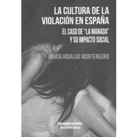 """La cultura de la violación en España. El caso de """"La Manada"""" y su impacto social"""