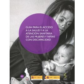 Guía para el acceso a la salud y a la atención sanitaria de las mujeres y niñas con discapacidad