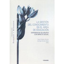 La gestión del conocimiento en el área de educación . Experiencias de grupos con impacto social