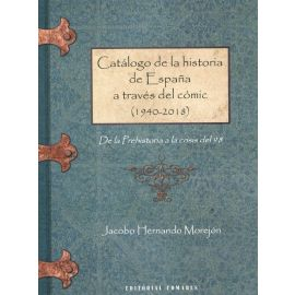 Catálogo de la historia de España a través del cómic (1940-2018). De la prehistoria a la crisis del 98