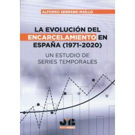 La evaluación del encarcelamiento en España (1971-2020). Un estudio de series temporales