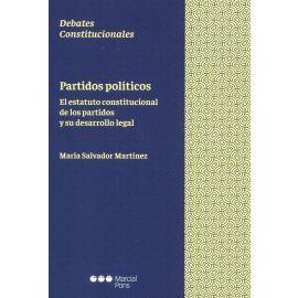 Partidos políticos. El estatuto constitucional de los partidos y su desarrollo legal