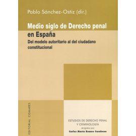 Medio siglo de derecho penal en España. Del modelo autoritario al del ciudadano constitucional