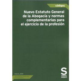 Nuevo Estatuto General de la Abogacía y Normas Complementarias para el ejercicio de la profesión