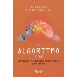 El algoritmo y yo. GuIA de convivencia entre seres humanos y artificiales