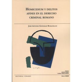 Homicidium y delitos afines en el derecho criminal romano