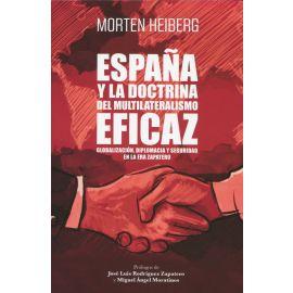 España y la doctrina del multilateralismo eficaz. Globalización, diplomacia y seguridad en la era Zapatero