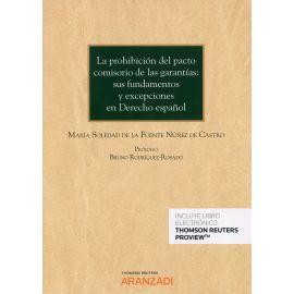La prohibición del pacto comisorio de las garantías: sus fundamentos y excepciones en derecho español