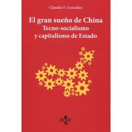 El gran sueño de China. Tecno-socialismo y capitalismo de Estado
