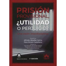 Prisión provisional, ¿utilidad o perjuicio? Una visión interdisciplinar