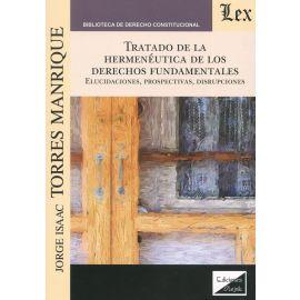 Tratado de la hermenéutica de los derechos fundamentales. Elucidaciones, prospectivas, disrupciones