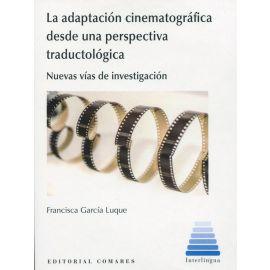 La adaptación cinematográfica desde una perspectiva traductológica. Nuevas vías de investigación