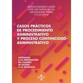 Casos prácticos de procedimiento administrativo y proceso contencioso- administrativo. Destinado a la preparaicón del examen de acceso a la abogacía