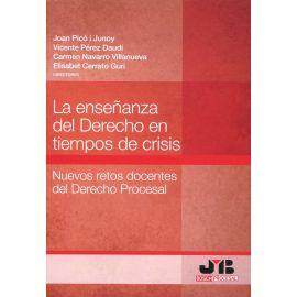 La enseñanza del derecho en tiempos de crisis. Nuevos retos docentes del derecho procesal
