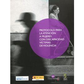Protocolo para la atención a mujeres con discapacidad víctimas de violencia