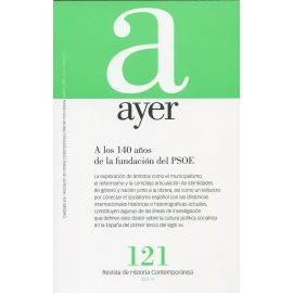 Revista Ayer Nº 121 (1/ 2021). A los 140 años de la fundación del PSOE