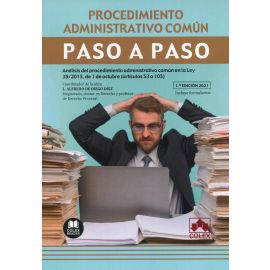 Procedimiento administrativo común. Paso a paso. Análisis del procedimiento administrativo común en la Ley 39/2015, de 1 de octubre (artículos 53 a 105)