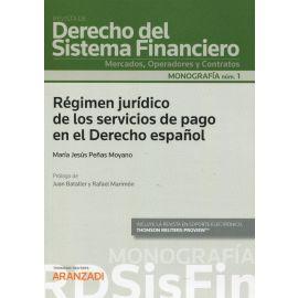 Régimen jurídico de los servicios de pago en el derecho español. Revista de derecho del sistema financiero. Mercados, operadores y contratos