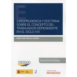 Jurisprudencia y doctrina sobre el concepto del trabajador dependiente en el siglo XXI