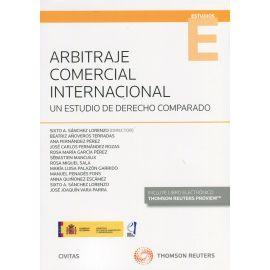 Arbitraje comercial internacional. Un estudio de derecho comparado