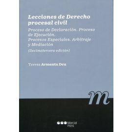 Lecciones de derecho procesal civil . Proceso de declaración. Proceso de ejecución. Procesos especiales. Arbitraje y mediación
