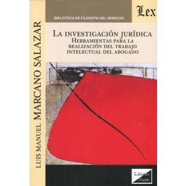 Investigación Jurídica. Herramientas para la realización del trabajo intelectual del abogado.