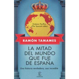 La mitad del mundo que fue de España. Una historia verdadera, casi increíble