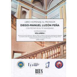 Libro homenaje al Profesor Diego Manuel Luzón Peña con motivo de su 70º aniversario 2 Volúmenes