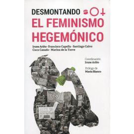 Desmontando el Feminismo hegemónico