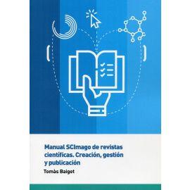 Manual SCImago de revistas científicas. Creación, gestión y publicación