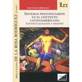 Sistemas penitenciarios en el contexto latinoamericano. Contextualización y desafíos
