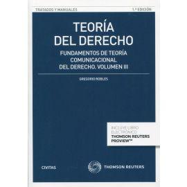 Teoría del derecho . Vol. III. Fundamentos de teoría comunicacional del derecho. Teoría de las decisiones jurídicas