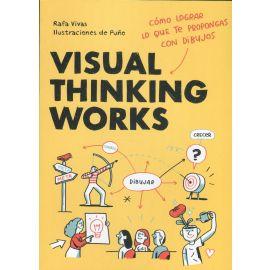 Visual Thinking Works. Cómo lograr lo que te propongas con dibujos