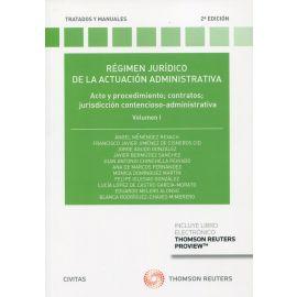 Régimen jurídico de la actuación administrativa I. 2021 Acto y procedimiento, contratos, jurisdicción contencioso-administrativa