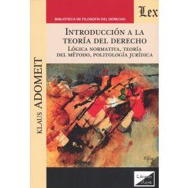Introducción a la teoría del derecho. Lógica normativa, teoría del método, politología jurídica.