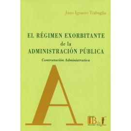 El régimen exorbitante de la Administración Pública. Contratación administrativa