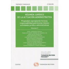 Régimen jurídico de la actuación administrativa II. Propiedad, expropiación forzosa, responsabilidad patrimonial, bienes, actividades jurídico-administrativas