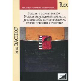 Jueces y constitución. Nuevas reflexiones sobre la jurisdicción constitucional entre derecho y política.