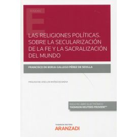 Las religiones políticas. Sobre la secularización de la fe y la sacralización del mundo